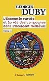 L'économie rurale et la vie des campagnes dans l'Occident médiéval (France, Angleterre, Empire IXe-XVe siécles) Tome 1
