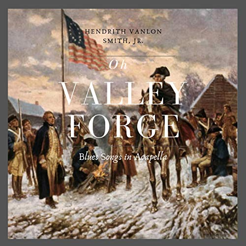 Oh Valley Forge: Blues Songs (Acapella) Valley Forge Music