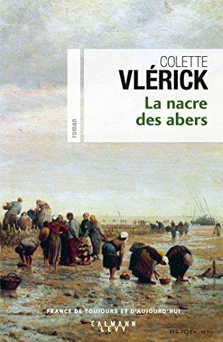 La Nacre des abers (Cal-Lévy-France de toujours et d'aujourd'hui) par Colette Vlerick