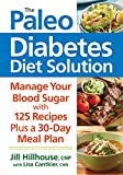 The Paleo Diabetes Diet Solution: Manage Your Blood Sugar