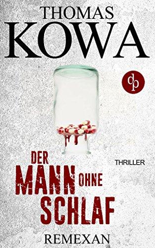 Remexan - der Mann ohne Schlaf: Thriller, Kriminalthriller, Pharma-Thriller (Kommissar Erik Lindberg-Reihe): Alle Infos bei Amazon