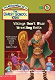 Vikings Don't Wear Wrestling Belts (Adventures of the Bailey School Kids)