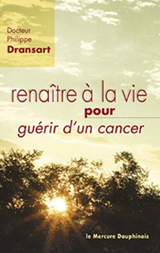 Renaître à la vie pour guérir d'un cancer