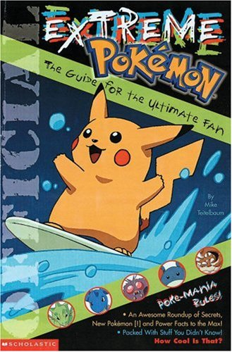 Extreme Pokemon: the ultimate guide for poke-fanatics
