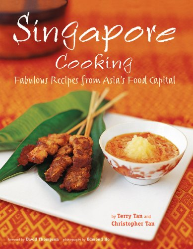 Singapore cooking fabulous recipes from asias food capital by singapore cooking fabulous recipes from asias food capital by terry tanchristopher tandavid thompsonedmond ho pdf forumfinder Image collections