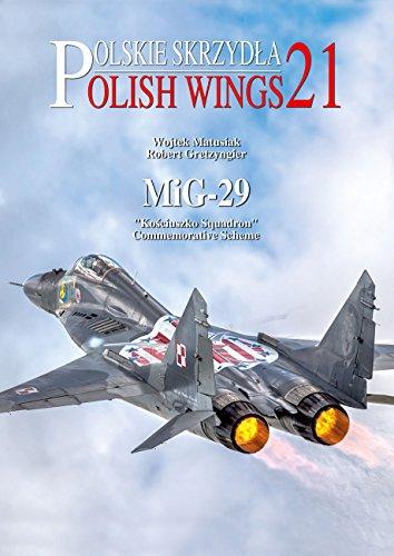 Polish Wings 21: MiG-29: Kosciuszko Squadron Commemorative Schemes por Wojtek Matusiak