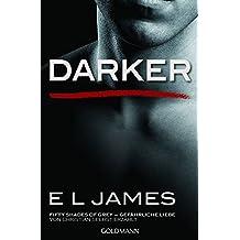 Darker - Fifty Shades of Grey. Gefährliche Liebe von Christian selbst erzählt: Band 2 - Roman