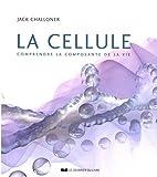 La cellule : Comprendre la composante de la vie