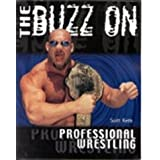 The Buzz on Professional Wrestling by Scott Keith (2001-02-01)