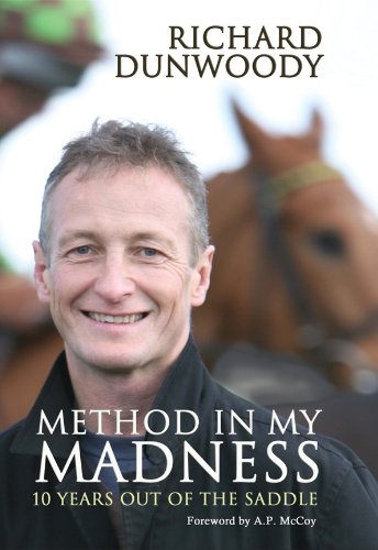 Method in My Madness: 10 Years Out of the Saddle (English Edition)