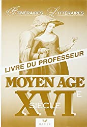 Moyen Age - XVIème siècle : Livre du professeur