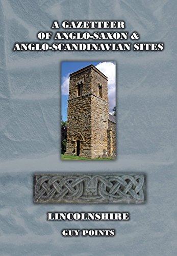 A Gazetteer of Anglo-Saxon and Anglo-Scandinavian Sites Lincolnshire