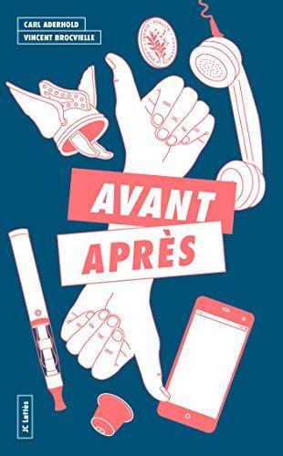 Avant, après par Vincent Brocvielle, Carl Aderhold, Pierre Martin Vielcazat