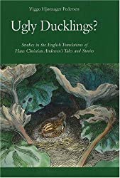 Ugly Ducklings?: Studies in the English Translations of Hans Christian Andersen's Tales and Stories