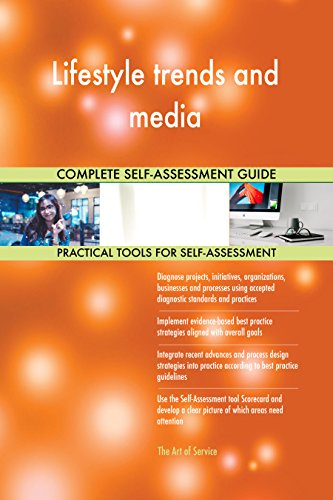 Lifestyle trends and media All-Inclusive Self-Assessment - More than 680 Success Criteria, Instant Visual Insights, Comprehensive Spreadsheet Dashboard, Auto-Prioritized for Quick Results
