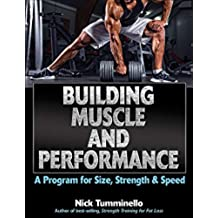 Building Muscle and Performance: A Program for Size, Strength & Speed (English Edition)