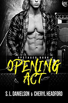 Opening Act (Upstaged Book 1) by [Danielson, S.L., Headford, Cheryl]