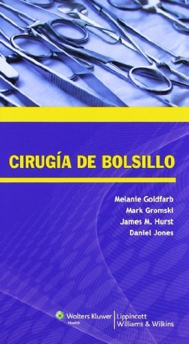 Cirug¨ªa de bolsillo (Spanish Edition) Spanish Language Pro Edition by Goldfarb MD, Melanie, Gromski BA, Mark A., Hurst MD FACS, J (2012) Paperback