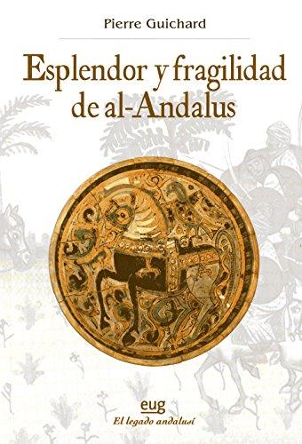 De la expansión árabe a la reconquista: Esplendor y fragilidad de al-Andalus (Historia)