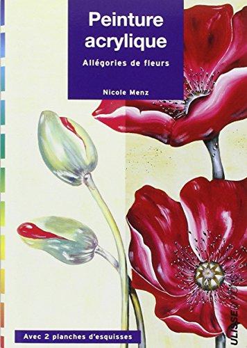Peinture acrylique : Allégories de fleurs