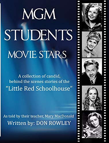 MGM Students Movie Stars: Secret stories of famous Movie Stars at The MGM