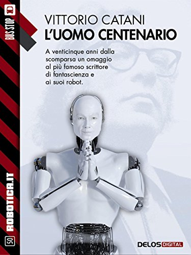 L'uomo centenario (Robotica.it)