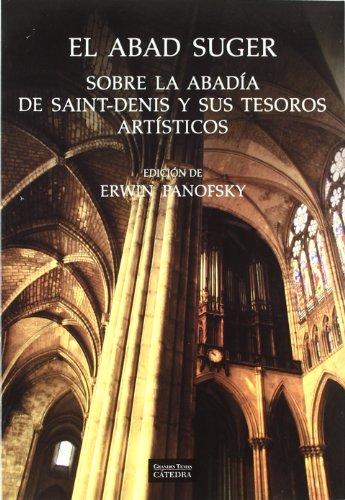 El abad Suger sobre la abadía de Saint-Denis y sus tesoros artísticos (Arte Grandes Temas)