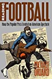 Reading Football: How the Popular Press Created an American Spectacle (Cultural Studi...