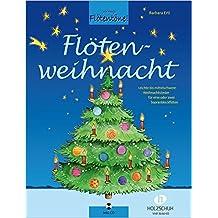 Flötenweihnacht: Leichte bis mittelschwere Weihnachtslieder für eine oder zwei Sopranblockflöten mit CD
