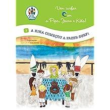A Kika começou a fazer Surf! (Vem Surfar com a Pipa, Jaime e Kika! Livro 1) (Portuguese Edition)