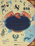 L'Atlas des monstres légendaires: Créatures mythiques du monde entier