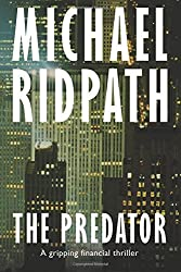 The Predator: A gripping financial thriller by Michael Ridpath (2016-09-12)