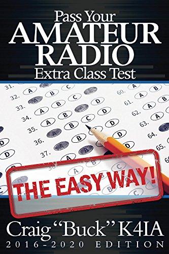Pass Your Amateur Radio Extra Class Test - The Easy Way (English Edition) (Ham Radio Study Manual)