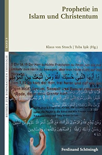 Prophetie in Islam und Christentum. (Beiträge zur Komparativen Theologie)