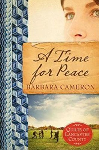 A Time For Peace Quilts Of Lancaster County Book 3