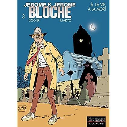 Jérôme K. Jérôme Bloche – tome 3 - A LA VIE,A LA MORT