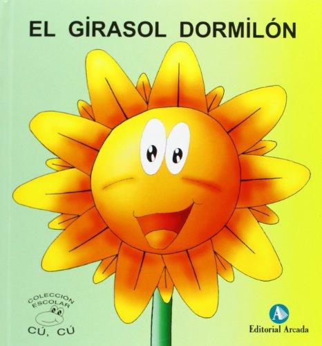 Cuentos Cu-Cu (mayus.) 4 - El Girasol Dormilon (Cu-Cu (mayuscula)) por Rosa Maria Nadal Martin