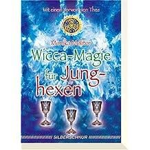 Wicca-Magie für Junghexen.