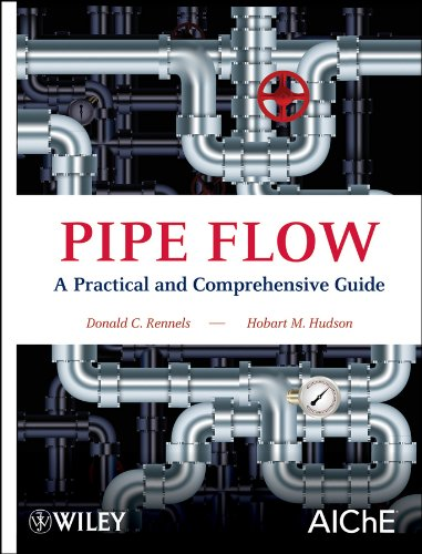 Pipe Flow: A Practical and Comprehensive Guide por Donald C. Rennels