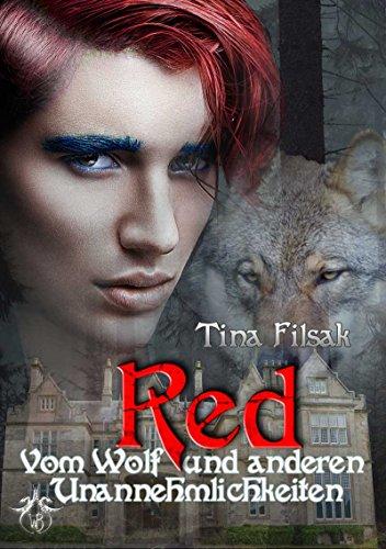 Red - Vom Wolf und anderen Unannehmlichkeiten (Verwundete Herzen 1) -