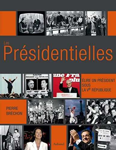 Les Présidentielles : Elire un président sous la Ve République