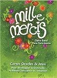 Mille Mercis - Cartes Oracles & Jeux - Pour développer la Gratitude, la Pleine Conscience et l'Intuition