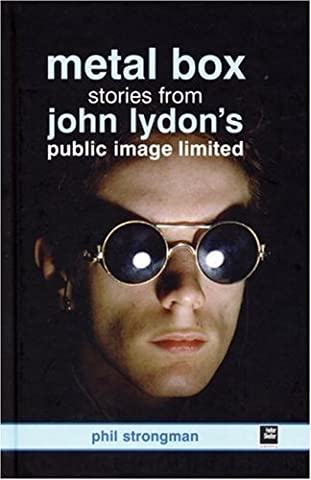Metal Box: Stories from John Lydon's Public Image Limited
