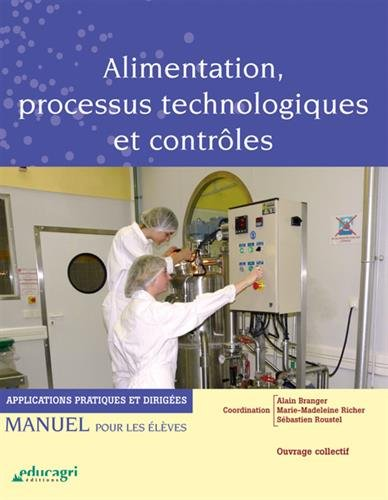Alimentation, processus technologiques et contrôles : applications pratiques et dirigées : Manuel pour les élèves