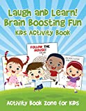 Laugh and Learn! Brain Boosting Fun Kids Activity Book