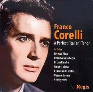 Franco Corelli Perfect Tenor