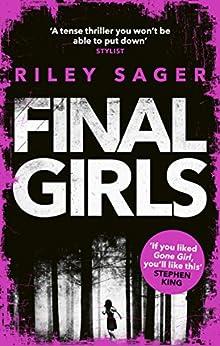 Final Girls: Three Girls. Three Tragedies. One Unthinkable Secret by [Sager, Riley]