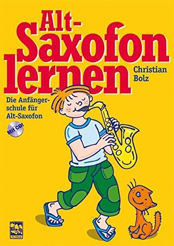 Altsaxofon lernen: Die Anfängerschule mit CD für Altsaxofon
