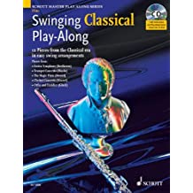 Swinging Classical Play-Along for Flute: 12 Pieces from the Classical Era in Easy Swing Arrangements