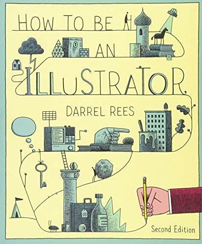 How to be an Illustrator, Second Edition por Darrel Rees
